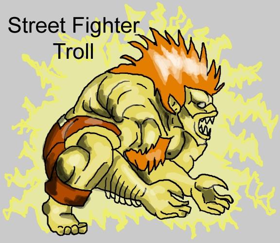 Streetfighter Troll